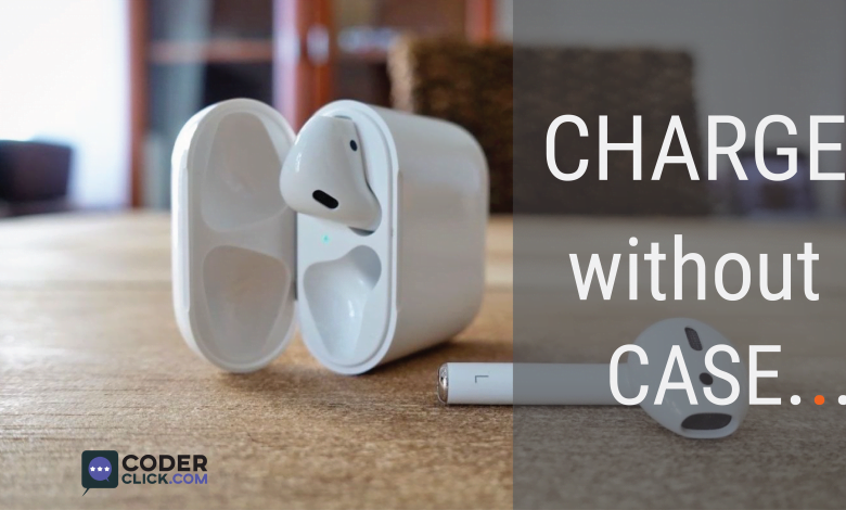 how to charge AirPods without case
