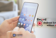 Photo of How To Record Android Screen Without App By Some Easy Steps